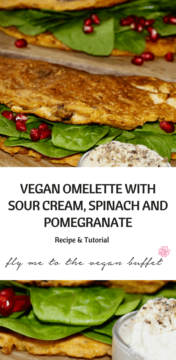 VEGAN OMELETTE WITH SOUR CREAM, SPINACH AND POMEGRANATE - RECIPE AND TUTORIAL