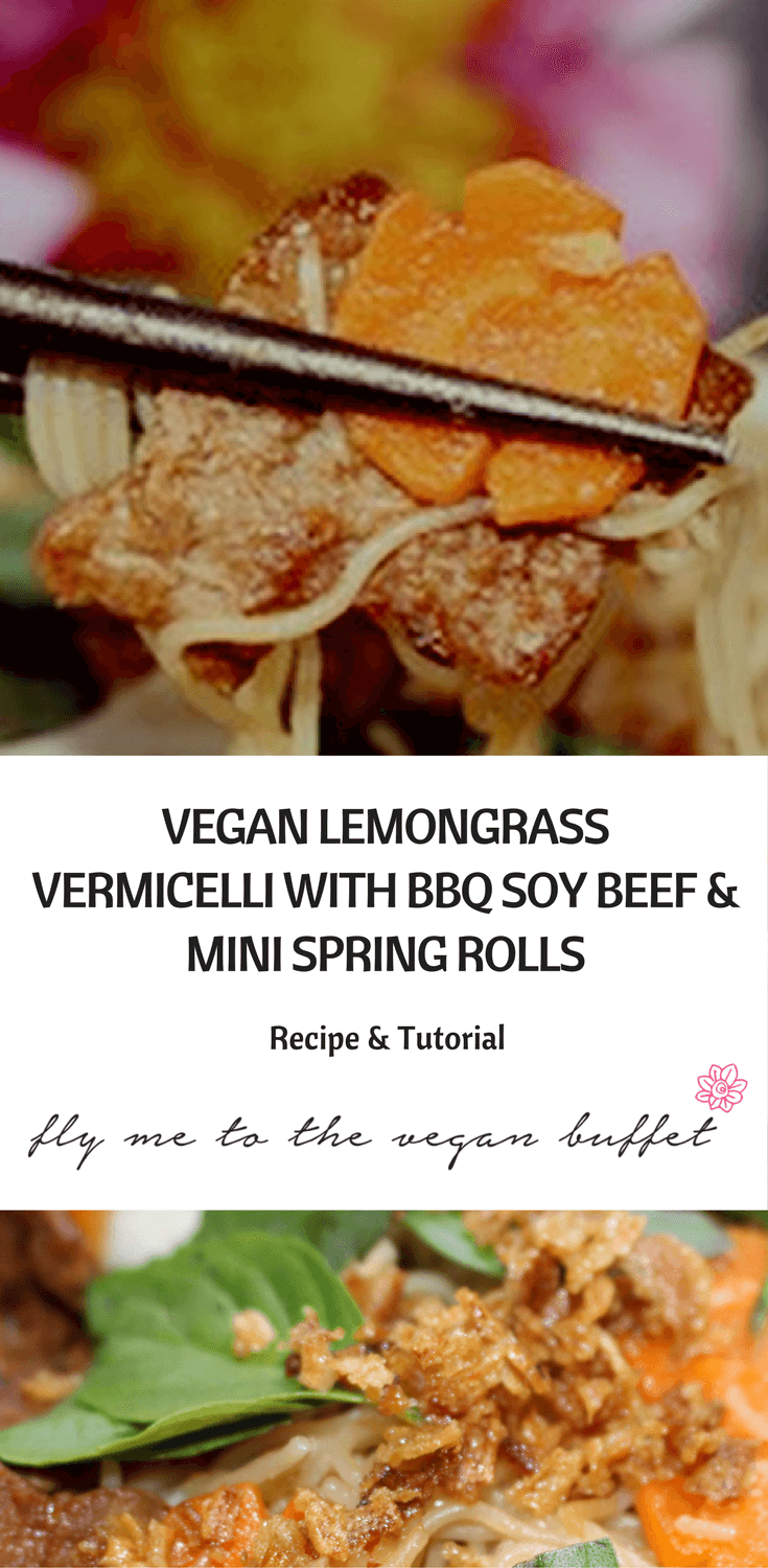 VEGAN LEMONGRASS VERMICELLI WITH BBQ SOY BEEF & MINI SPRING ROLLS -RECIPE AND TUTORIAL