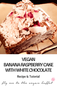 Pin for VEGAN BANANA RASPBERRY CAKE WITH WHITE CHOCOLATE