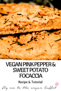 VEGAN PINK PEPPER & PIN FOR VEGAN SWEET POTATO FOCACCIA