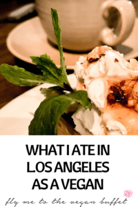 Take a look at all the yummy food I found on my trip to Los Angeles #LosAngeles #vegan #veganinlosangeles #vegancalifornia