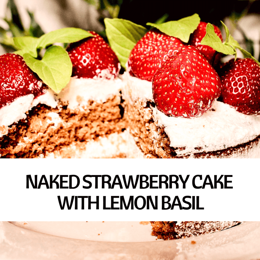 PICTURE OF VEGAN NAKED STRAWBERRY CAKE WITH LEMON BASIL
